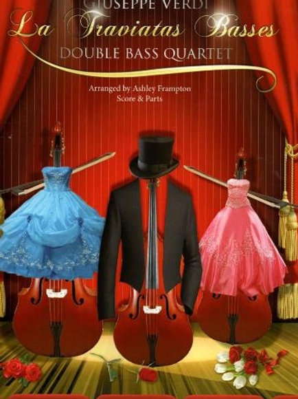 Giuseppe Verdi: La Traviatas Basses for Double Bass Quartet