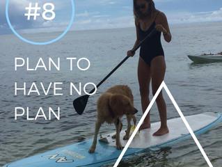 PLAN TO HAVE NO PLAN