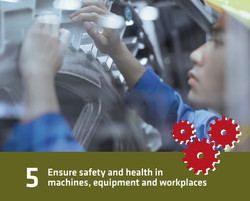5 - ensure safety and health in machines, equipment and workplaces