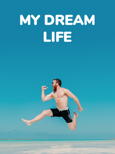 My Dream Life  .png