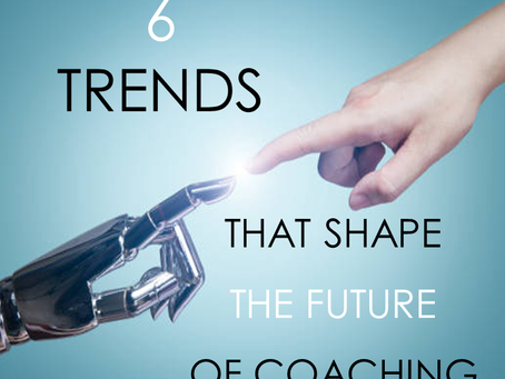 6 Trends that Shape the Future of Coaching