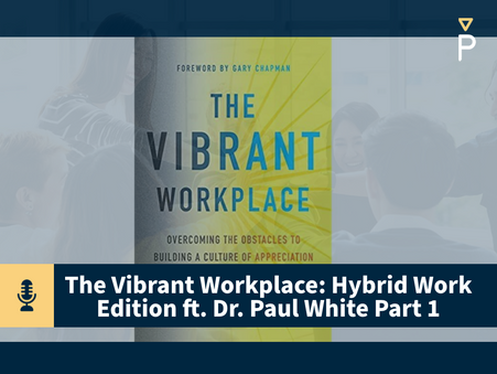 Part 1 - The Vibrant Workplace: Hybrid Work Edition