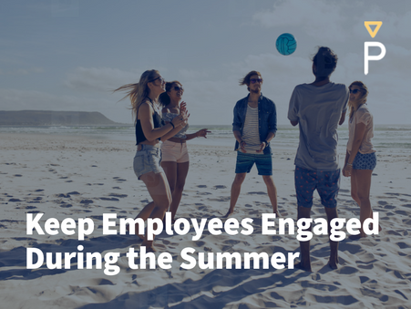 Summer Is Here! Keeping Employees Engaged