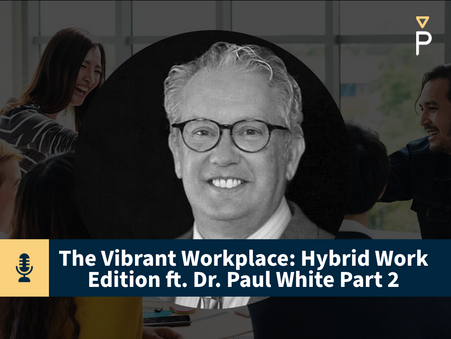 Part 2 - The Vibrant Workplace: Hybrid Work Edition
