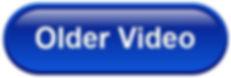Older Video button 1 a.jpg
