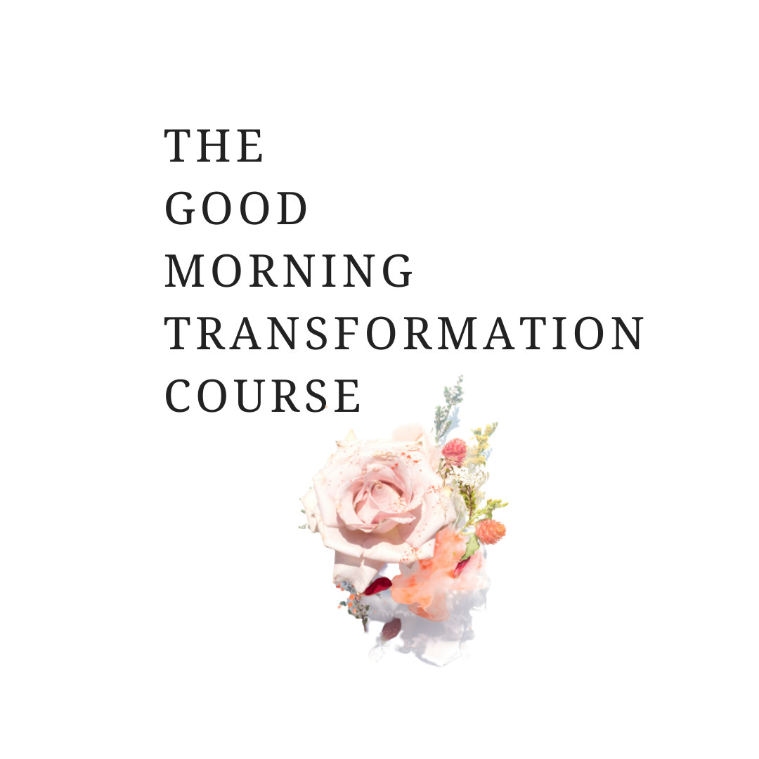 The Good Morning Transformation Course