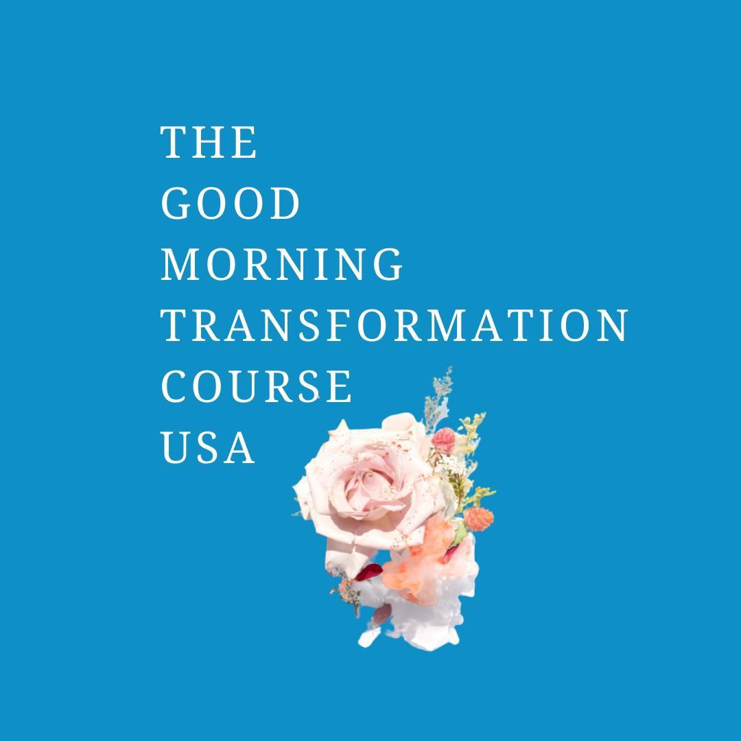 The Good Morning Transformation CourseUS