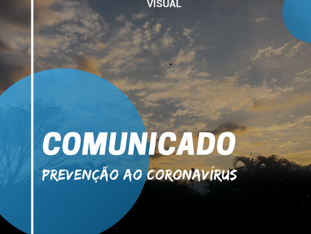 COMUNICADO - PREVENÇÃO AO CORONAVÍRUS