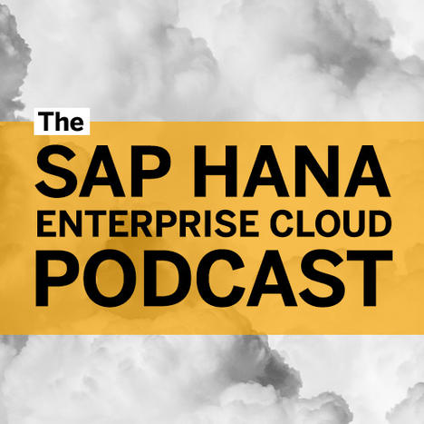 The SAP HANA Enterprise Cloud Podcast