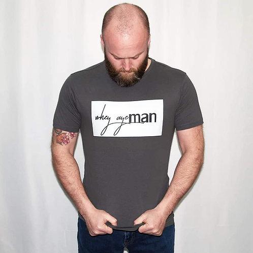 Whey Aye Man T-shirt