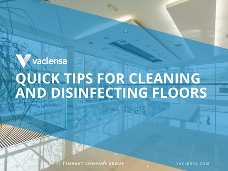 Quick Tips for Cleaning and Disinfecting Floors