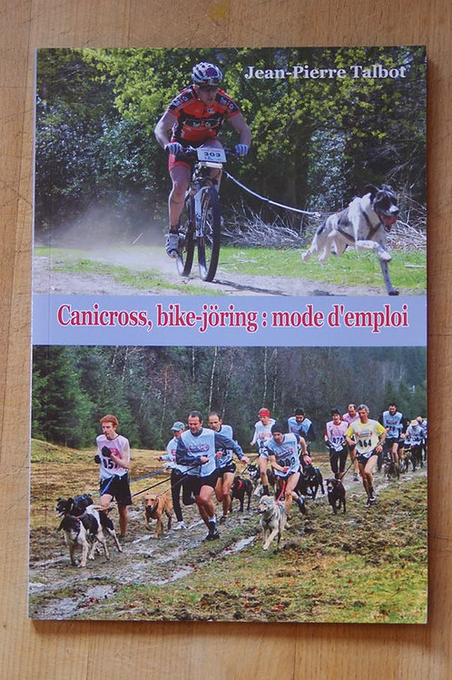 """Livre """"canicross,bike-jöring:mode d'emploi"""
