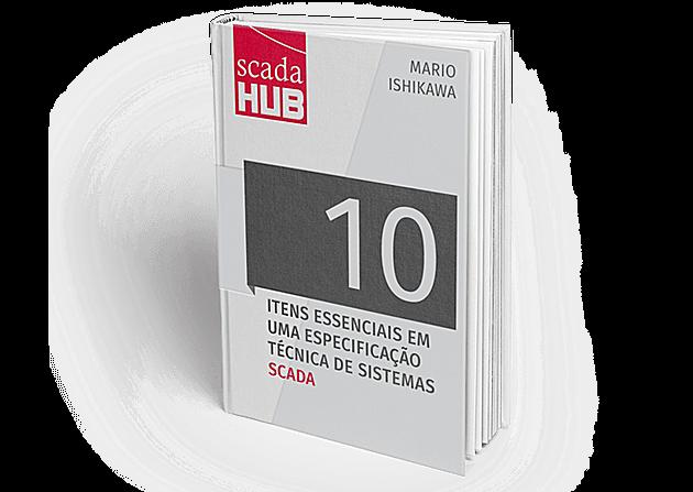 ebook gratuito - 10 itens essenciais em uma especificação técnica de sistemas SCADA