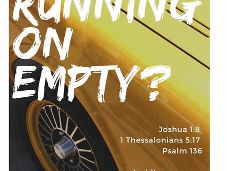 Running on Empty?