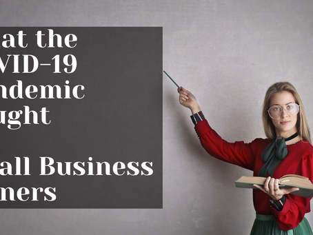 What The COVID-19 Pandemic Taught Small Business Owners