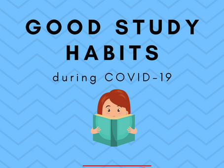 Good Study Habits during COVID-19
