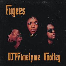 Fugees---DJ-Primetyme-Bootleg-Cover-Art-