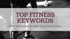 Top Fitness Keywords & Why You Don't Need Them To Attract Leads to Your Business