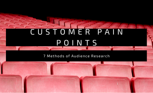 Audience Research: In-Depth Methods For Learning Pain Points