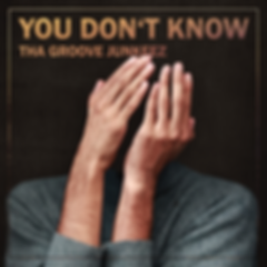 2019-06-12 - TGJ - You Dont Know Cover v