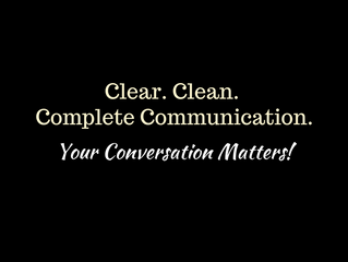 Clean. Clear. Complete. Your Conversation Matters