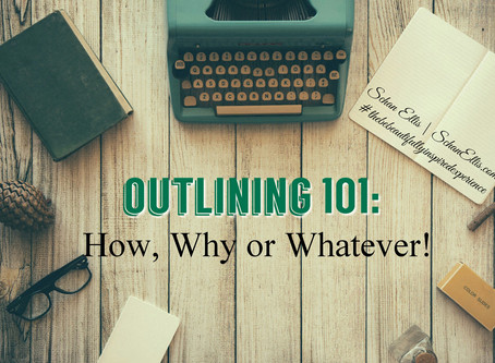Outlining 101:  How, Why or Whatever!