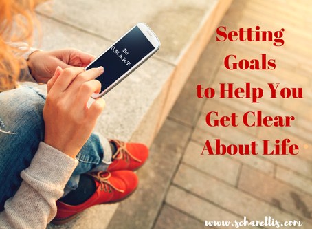 Be S.M.A.R.T: Setting Goals to Help You Get Clear About Life
