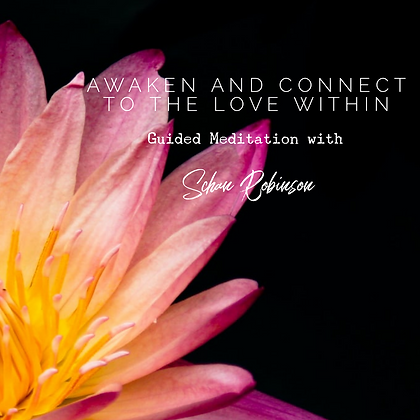 Awaken and Connect to the Love Within - Guided Meditation