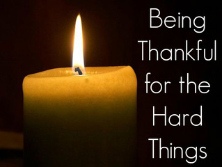 Being Thankful For the Hard Things