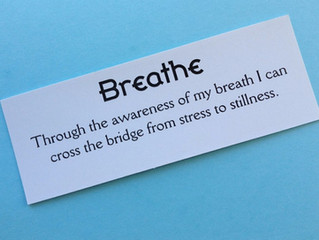 Breathe and BE Still.