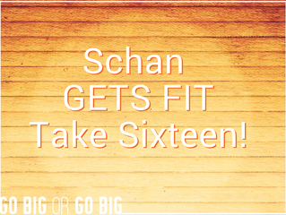 Health and Wellness | Schan Gets Fit: Take Sixteen!