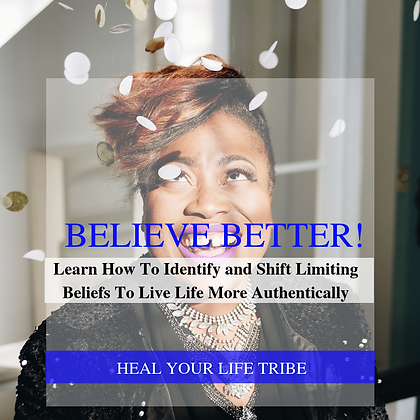 BELIEVE BETTER! Learn How To Identify and Shift Limiting Beliefs
