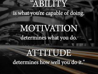 Ability + Motivation + Attitude = Winning!