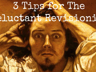 3 Sure Fire Tips for the Reluctant Revisionist