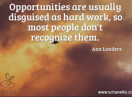 Opportunities are Often Disguised as Opposition; Learn to Use ALL THINGS for Your Good.