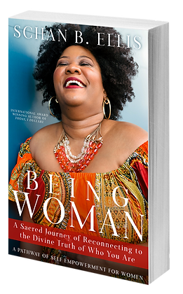 BEING WOMAN ~ A Sacred Journey