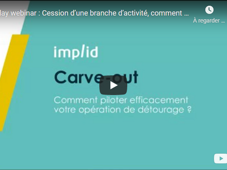 Carve-Out: Une opération complexe - Replay Webinar