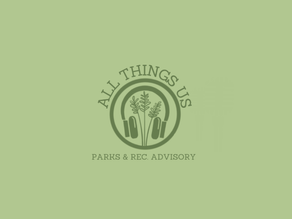 All Things Us: Projects and Tips from the Park and Rec Advisory