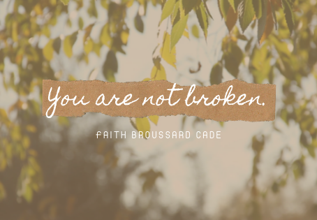 YOU ARE NOT BROKEN.