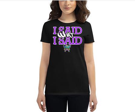 Women's Purple I Said What I Said T-Shirt (Black)