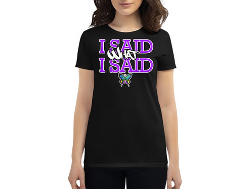 Women's Purple I Said What I Said T-Shirt (Black)