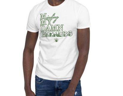 Minding My Damn Bizness T-Shirt (White)