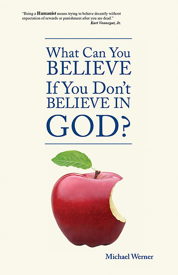 What Can You Believe If You Don't Believe in God?