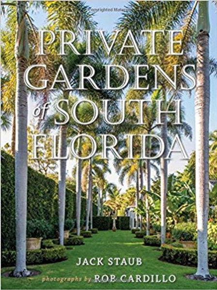 Private Gardens of South Florida by Jack Staub