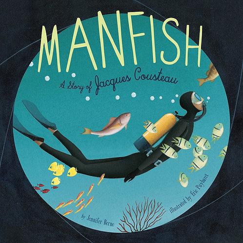 Manfish: A Story of Jacques Cousteau by Jennifer Benre