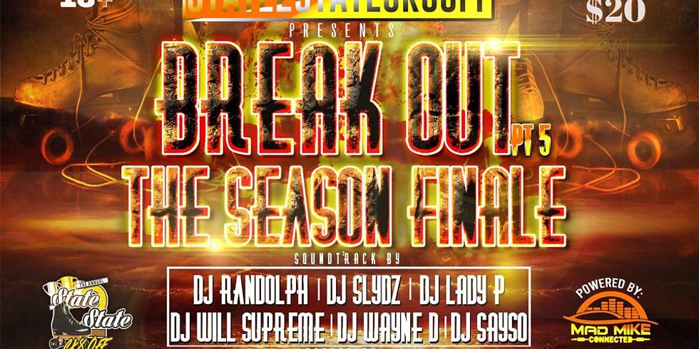 The Season Finale Break Out Pt 5