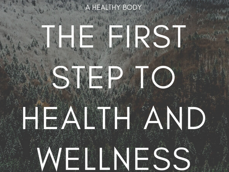 The First Step to Health and Wellness