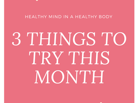 3 Things to Try This Month