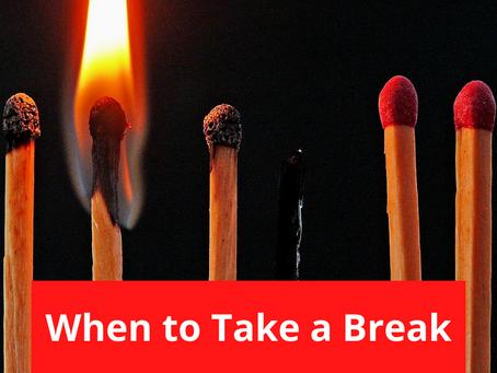 Burnout: When to Take a Break