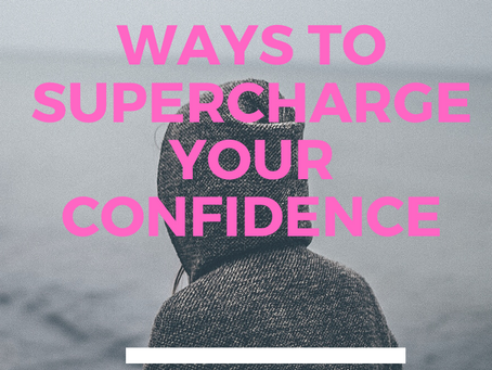3 ways to Super Charge your Confidence